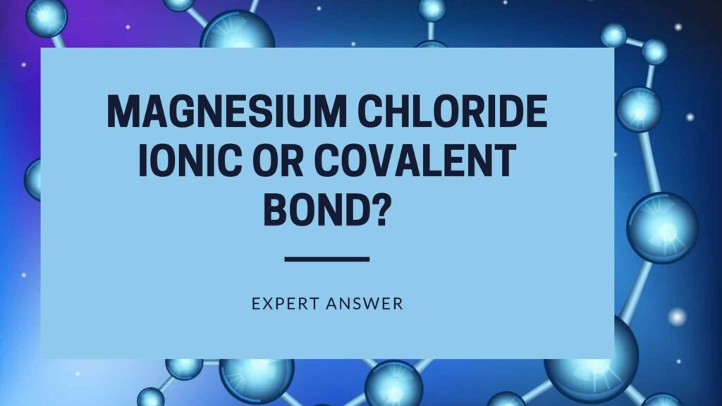 MgCl2-Ionic-or-Covalent-Bond