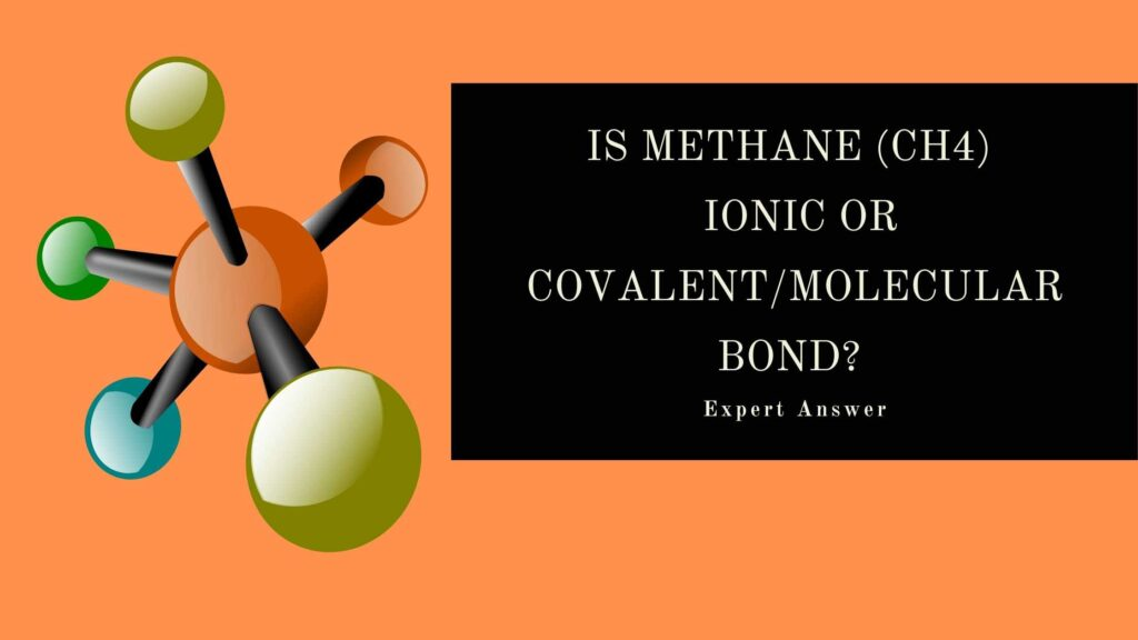 Is-Methane-Ionic-or-Covalent Molecular-Bond