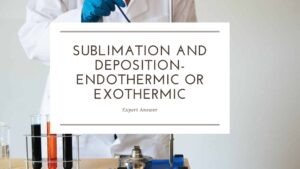 Sublimation-and-Deposition-Endothermic-or-Exothermic